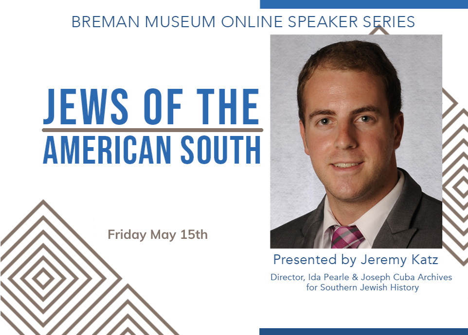 The Breman Museum Online Speaker Series: Jews of the American South