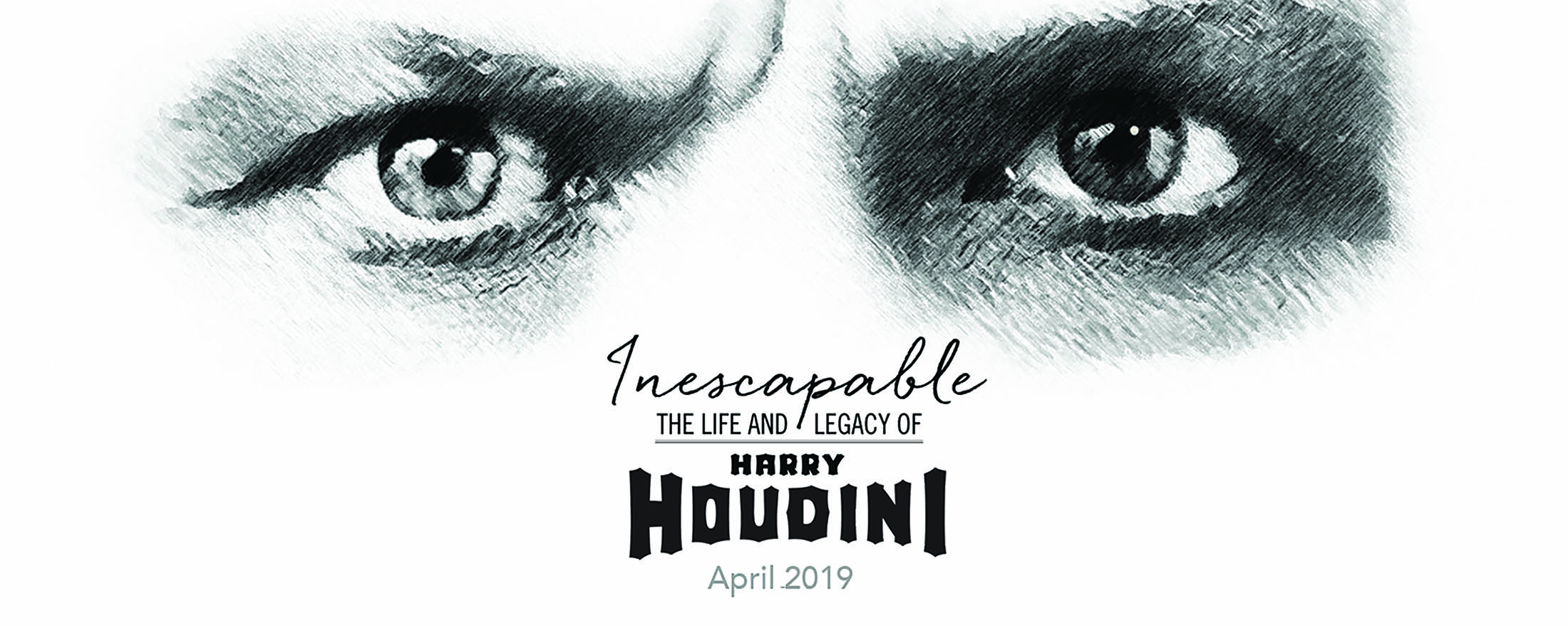 Opening Event: Inescapable: The Life and Legacy of Harry Houdini